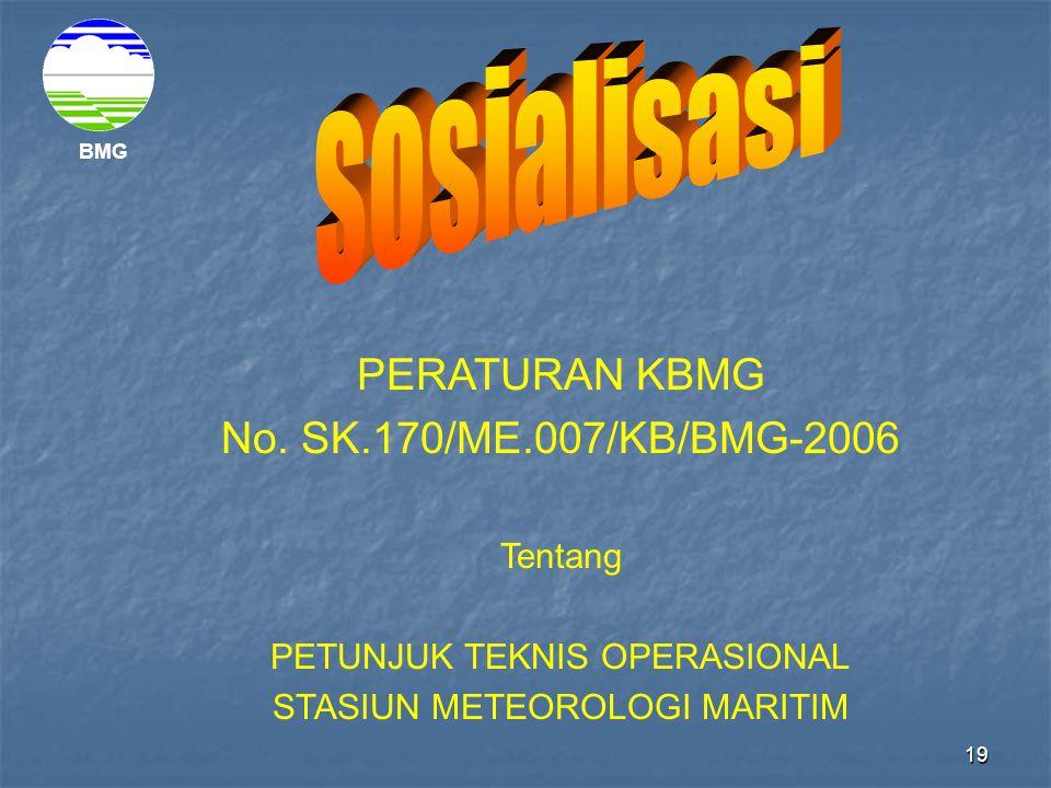 sosialisasi PERATURAN KBMG No. SK.170/ME.007/KB/BMG-2006 Tentang