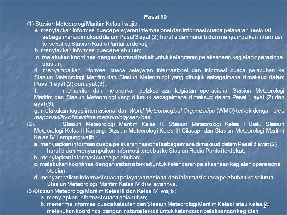 Pasal 10 (1) Stasiun Meteorologi Maritim Kelas I wajib :