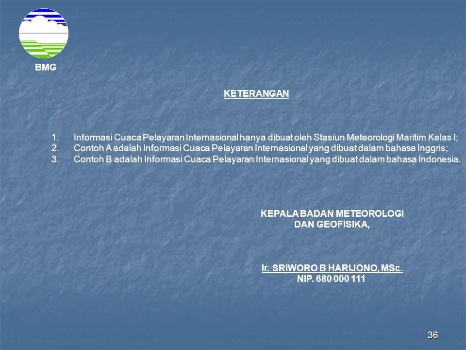 KEPALA BADAN METEOROLOGI DAN GEOFISIKA,