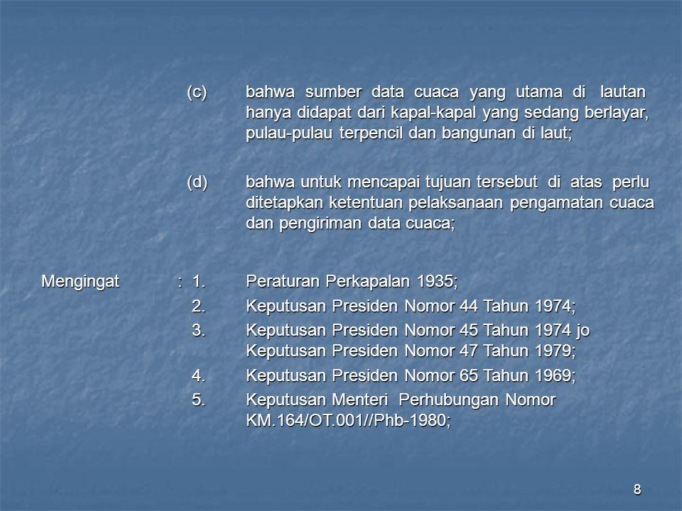 (c). bahwa sumber data cuaca yang utama di lautan
