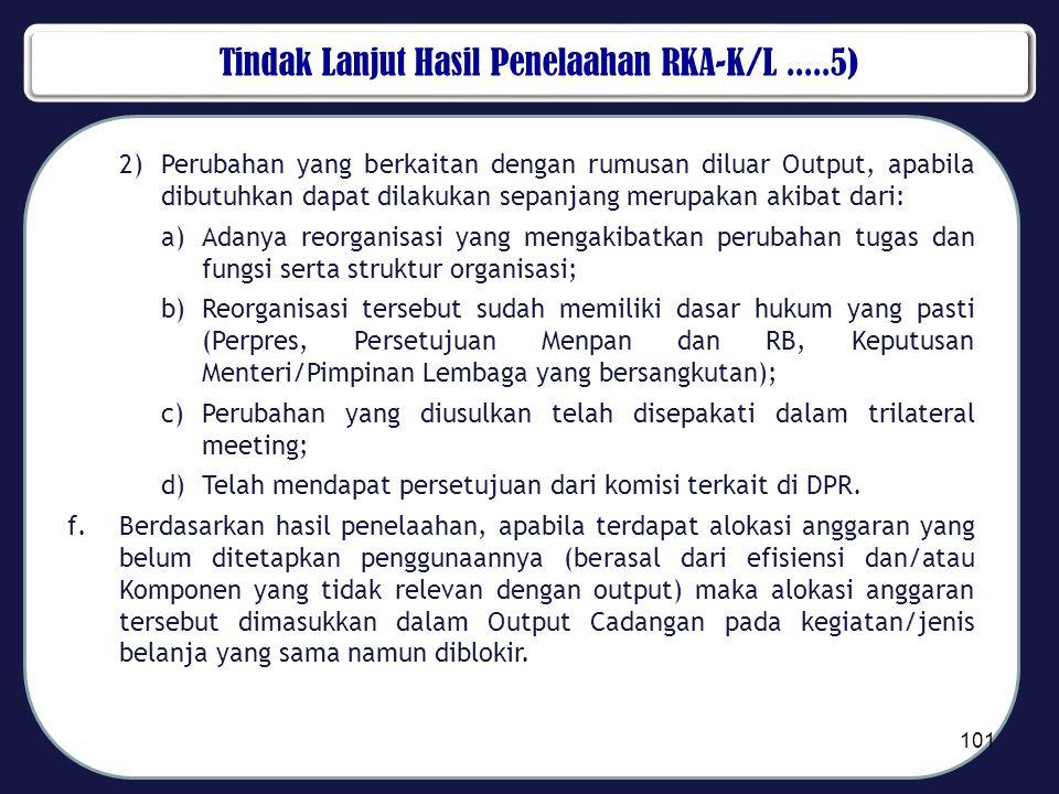 Tindak Lanjut Hasil Penelaahan RKA-K/L .....5)