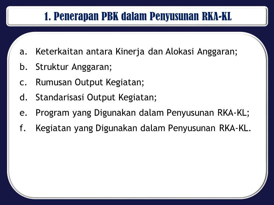1. Penerapan PBK dalam Penyusunan RKA-KL