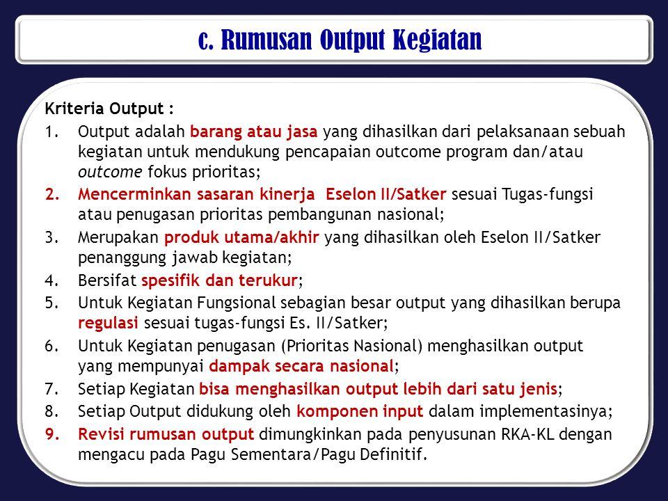 c. Rumusan Output Kegiatan