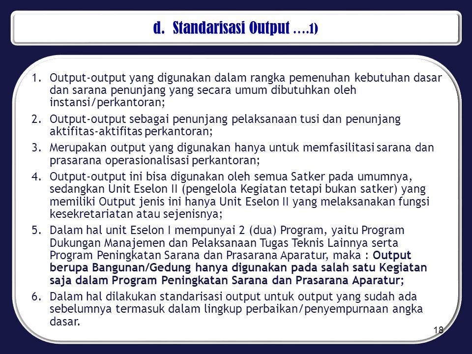 d. Standarisasi Output ….1)