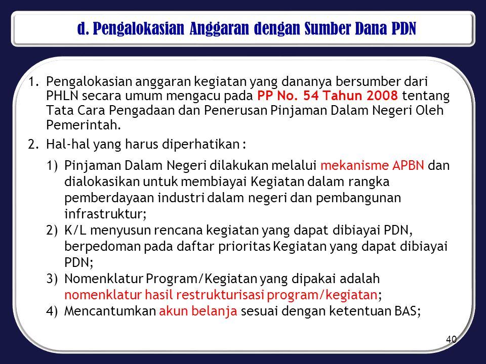 d. Pengalokasian Anggaran dengan Sumber Dana PDN