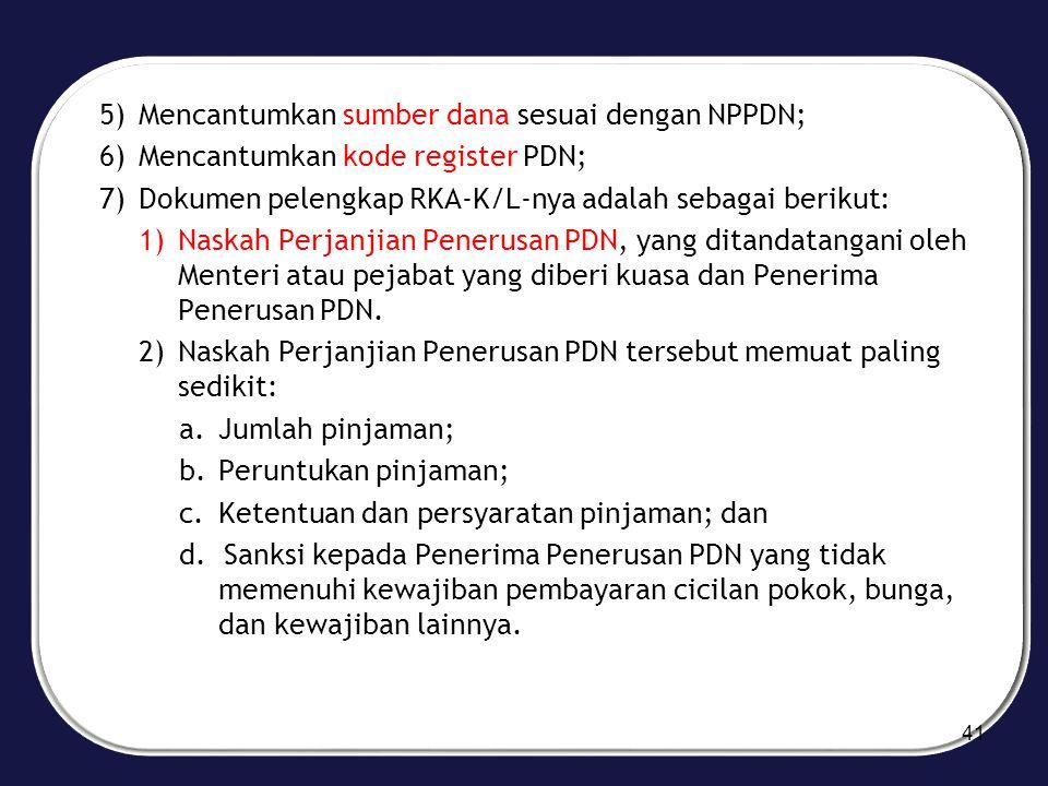 Mencantumkan sumber dana sesuai dengan NPPDN;