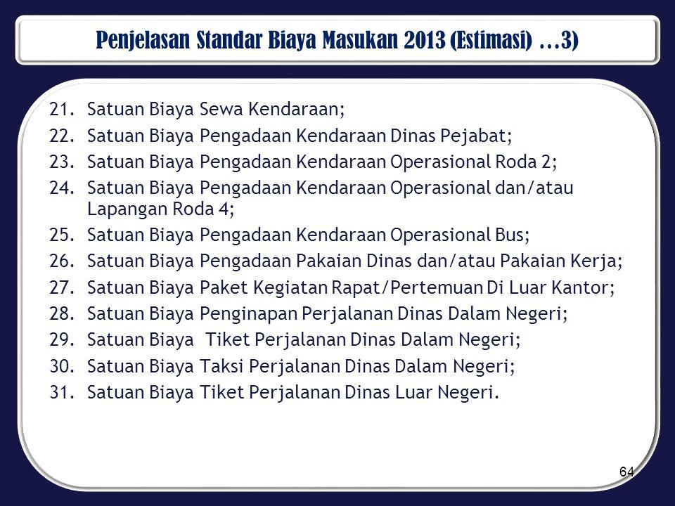 Penjelasan Standar Biaya Masukan 2013 (Estimasi) …3)