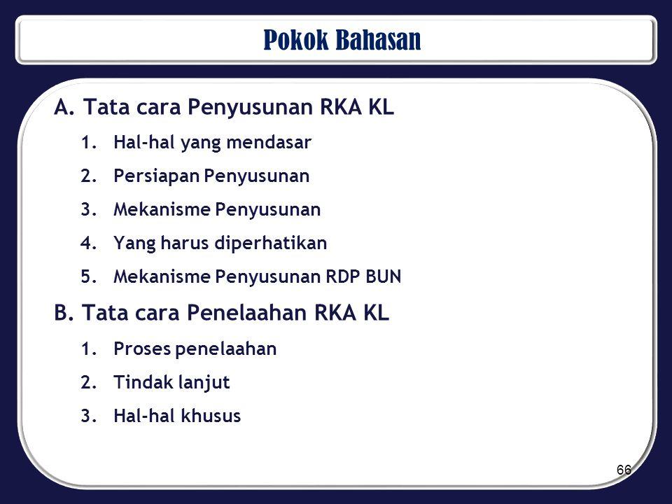 Pokok Bahasan A. Tata cara Penyusunan RKA KL