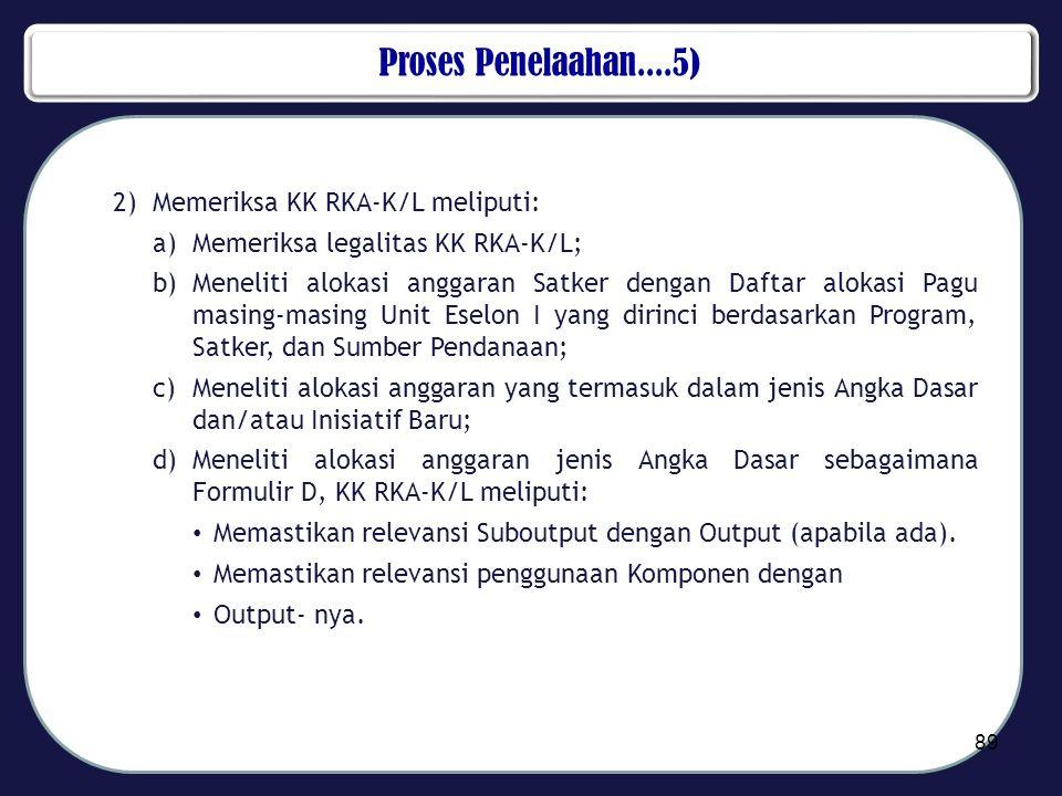Proses Penelaahan....5) Memeriksa KK RKA-K/L meliputi: