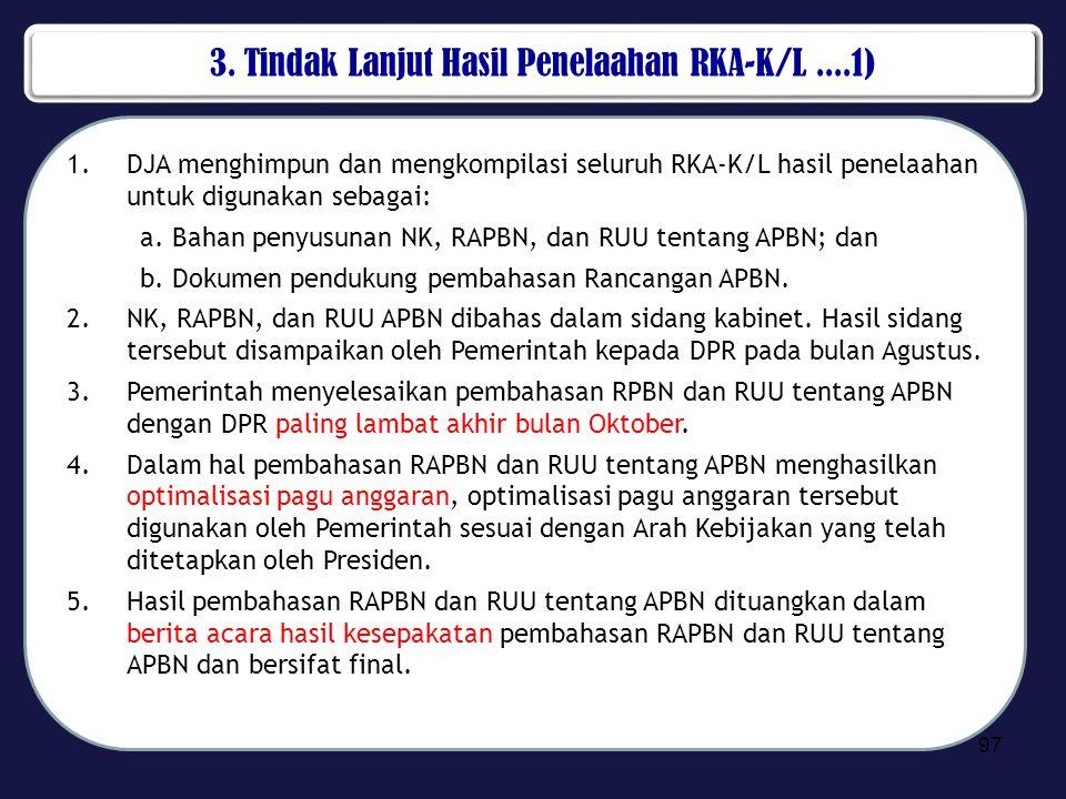 3. Tindak Lanjut Hasil Penelaahan RKA-K/L ....1)