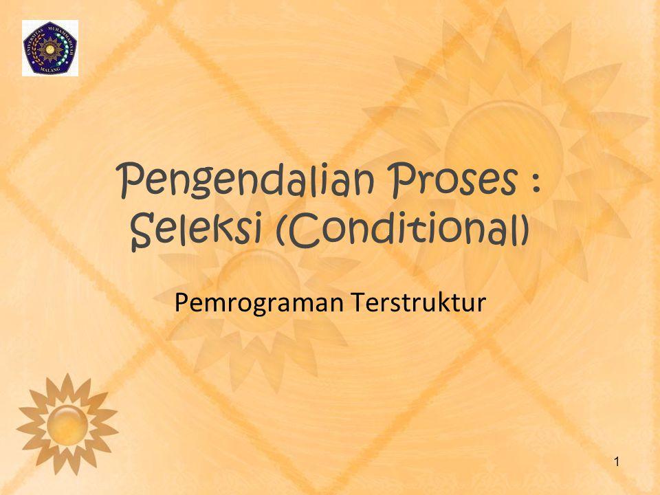 Pengendalian Proses : Seleksi (Conditional)