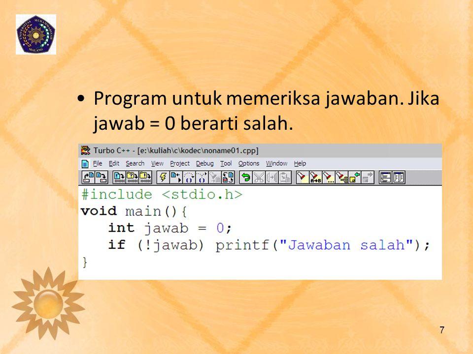 Program untuk memeriksa jawaban. Jika jawab = 0 berarti salah.