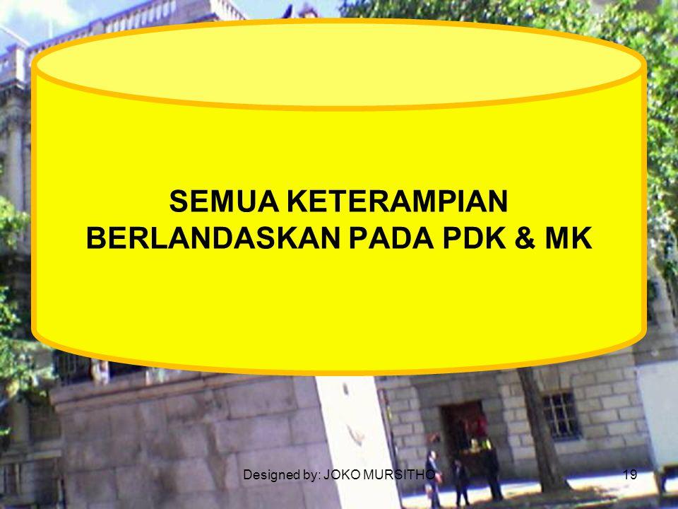 SEMUA KETERAMPIAN BERLANDASKAN PADA PDK & MK