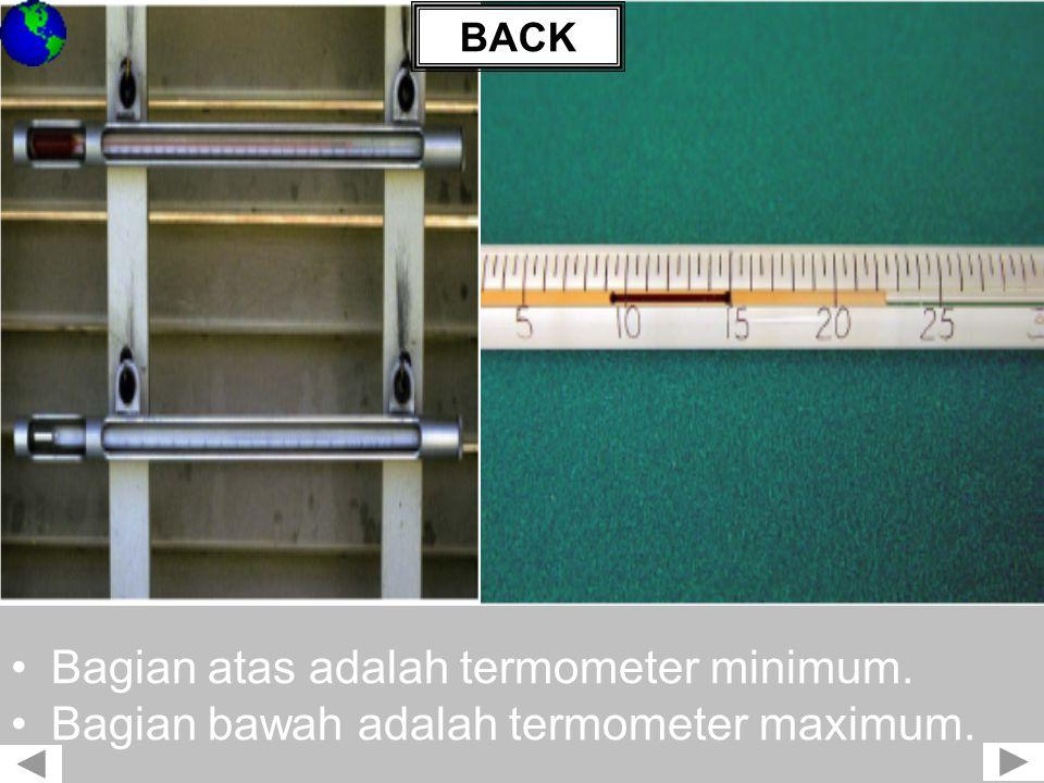 Bagian atas adalah termometer minimum.