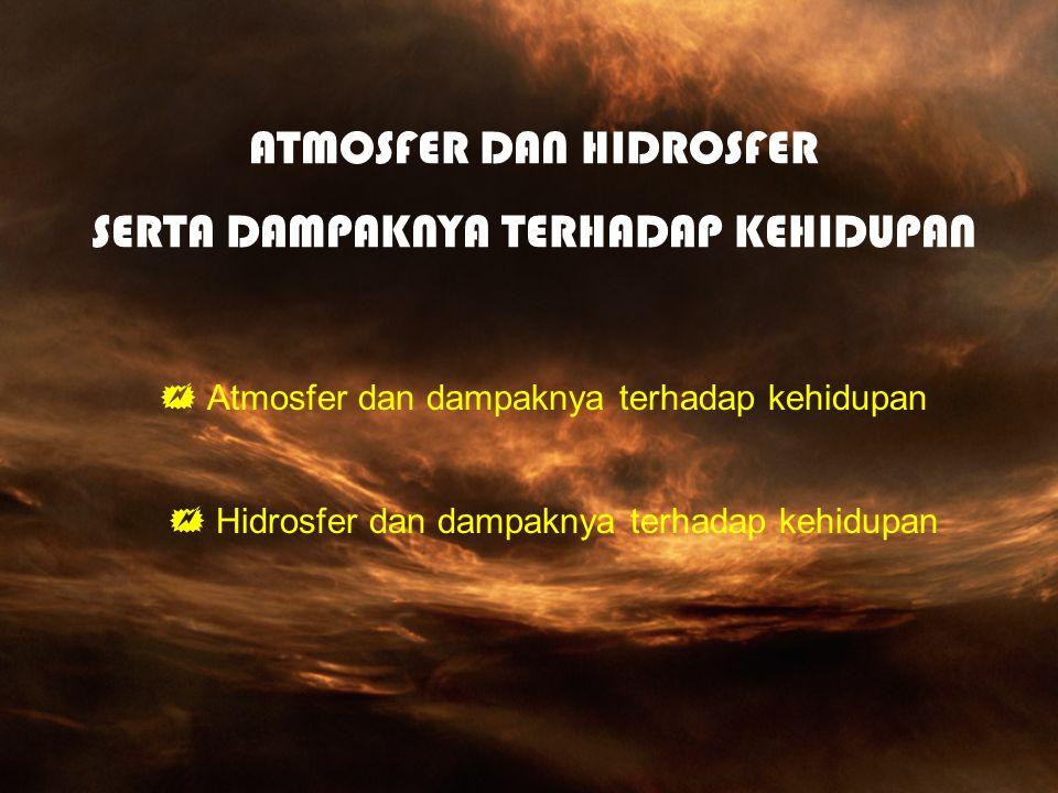 ATMOSFER DAN HIDROSFER SERTA DAMPAKNYA TERHADAP KEHIDUPAN