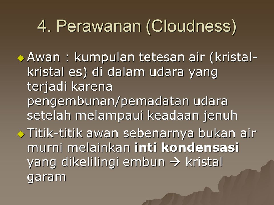 4. Perawanan (Cloudness)