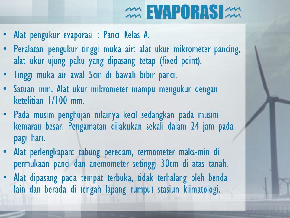  EVAPORASI Alat pengukur evaporasi : Panci Kelas A.