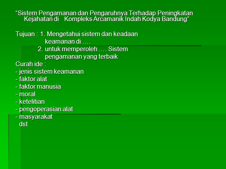 Sistem Pengamanan dan Pengaruhnya Terhadap Peningkatan Kejahatan di Kompleks Arcamanik Indah Kodya Bandung