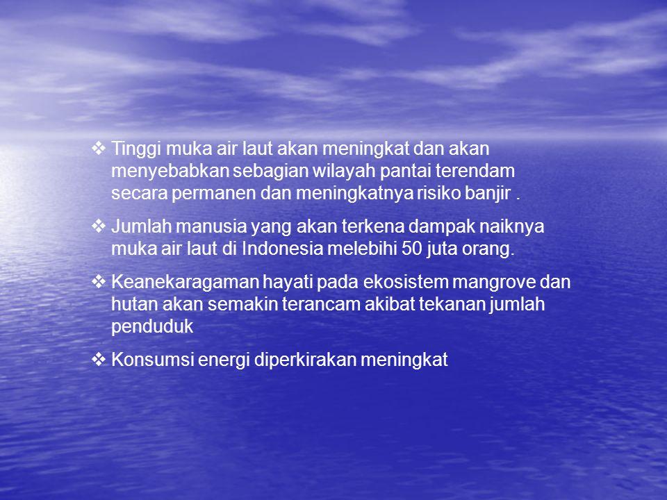 Tinggi muka air laut akan meningkat dan akan menyebabkan sebagian wilayah pantai terendam secara permanen dan meningkatnya risiko banjir .