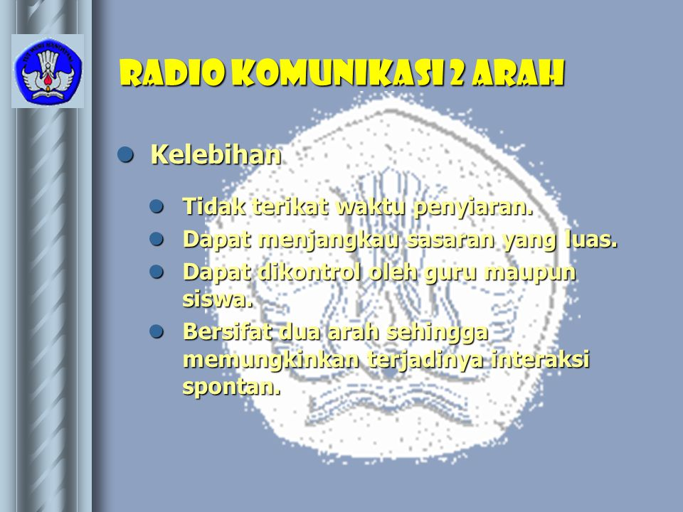 Radio Komunikasi 2 Arah Kelebihan Tidak terikat waktu penyiaran.