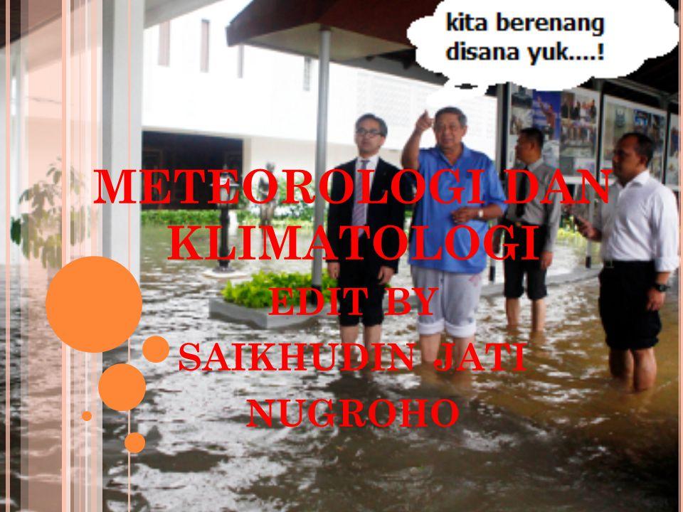 METEOROLOGI DAN KLIMATOLOGI edit by saikhudin jati nugroho