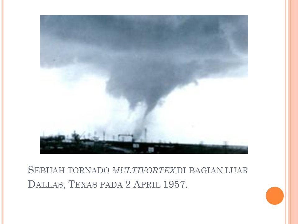 Sebuah tornado multivortex di bagian luar Dallas, Texas pada 2 April 1957.