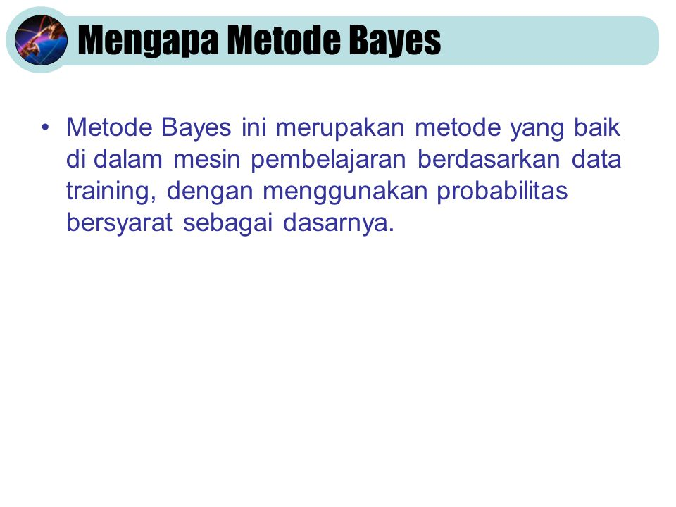 Mengapa Metode Bayes