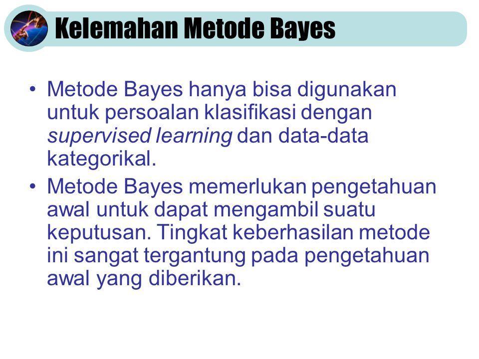 Kelemahan Metode Bayes