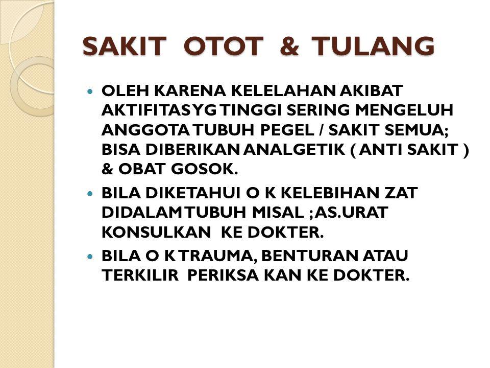 SAKIT OTOT & TULANG