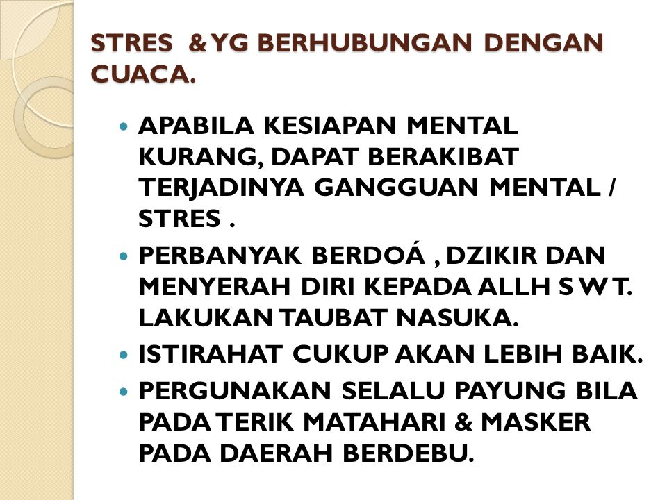 STRES & YG BERHUBUNGAN DENGAN CUACA.