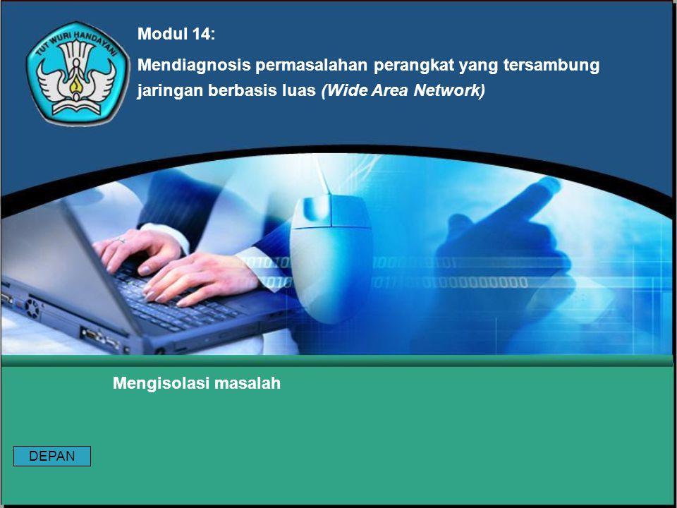 Modul 14: Mendiagnosis permasalahan perangkat yang tersambung jaringan berbasis luas (Wide Area Network)