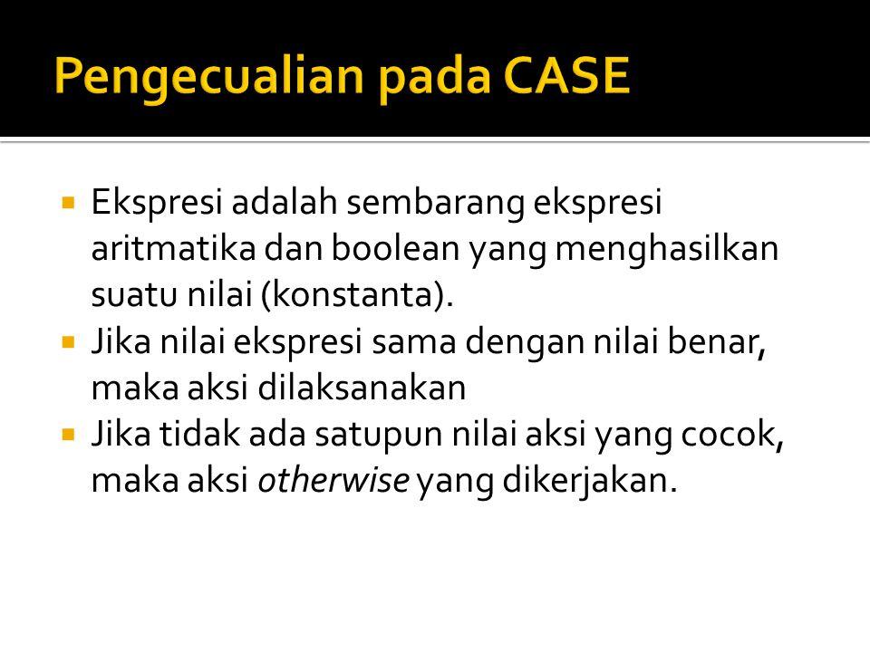 Pengecualian pada CASE