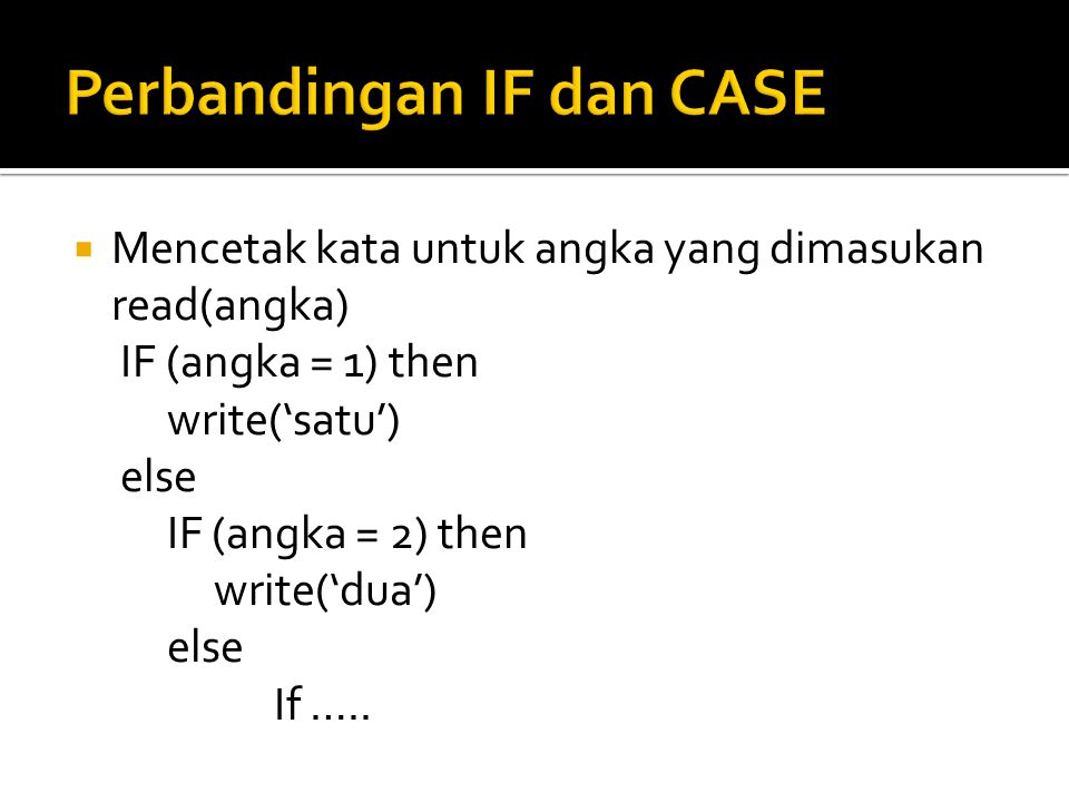 Perbandingan IF dan CASE