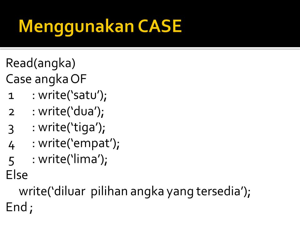 Menggunakan CASE