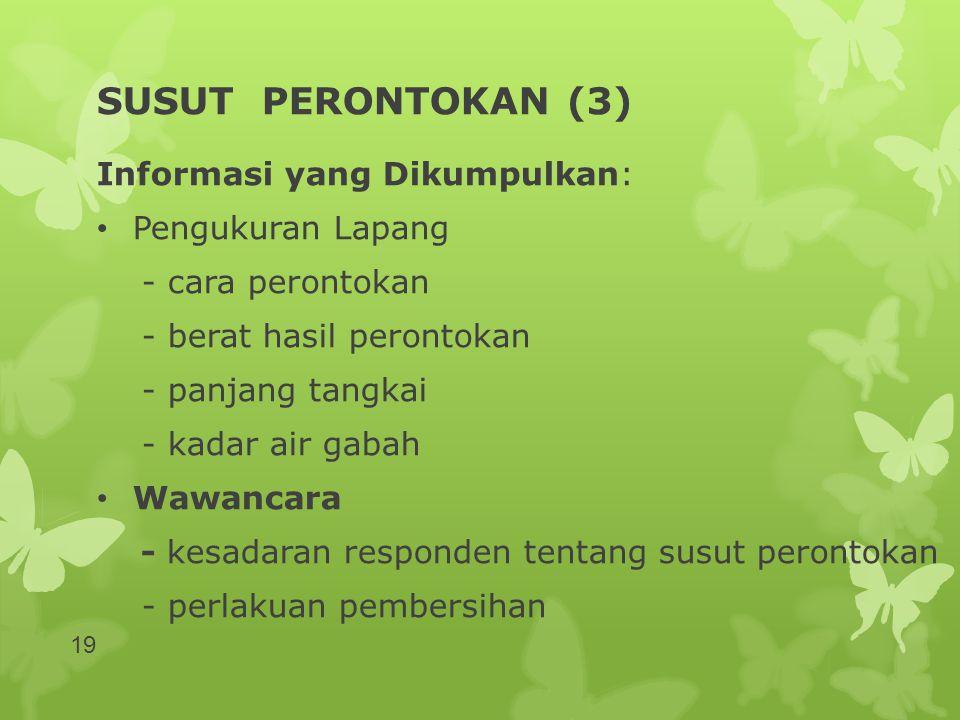 SUSUT PERONTOKAN (3) Informasi yang Dikumpulkan: Pengukuran Lapang