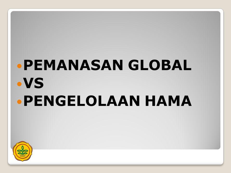 PEMANASAN GLOBAL VS PENGELOLAAN HAMA