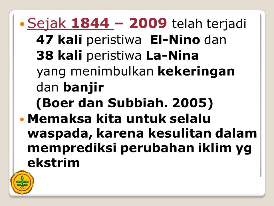 Sejak 1844 – 2009 telah terjadi 47 kali peristiwa El-Nino dan