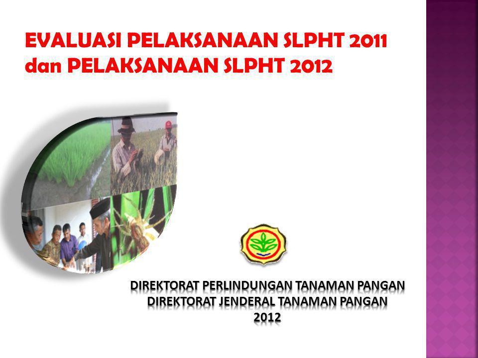 EVALUASI PELAKSANAAN SLPHT 2011 dan PELAKSANAAN SLPHT 2012