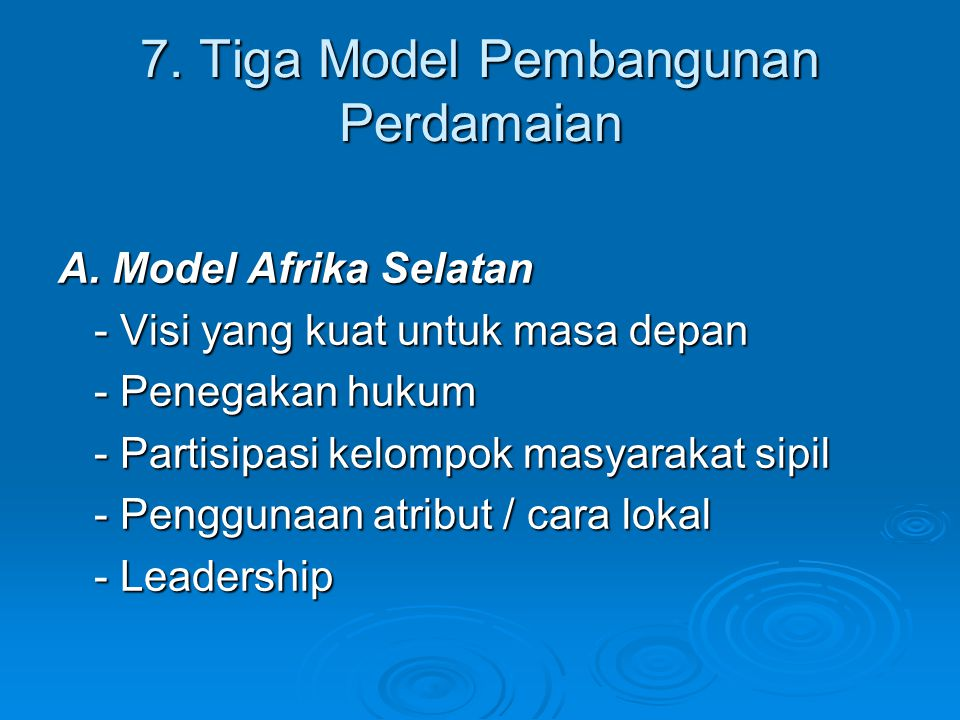 7. Tiga Model Pembangunan Perdamaian