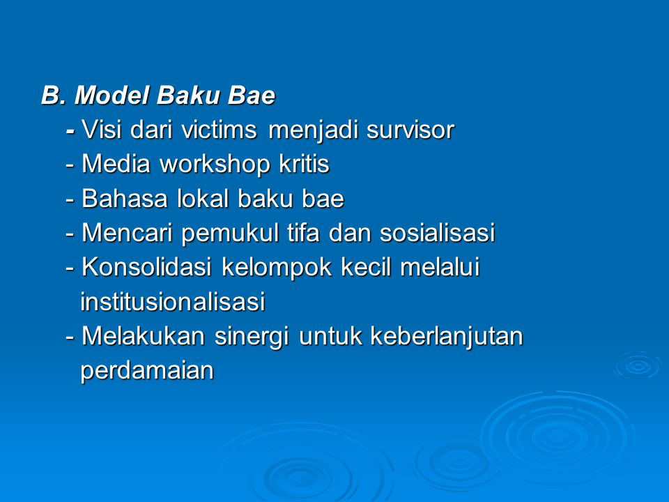 B. Model Baku Bae - Visi dari victims menjadi survisor. - Media workshop kritis. - Bahasa lokal baku bae.