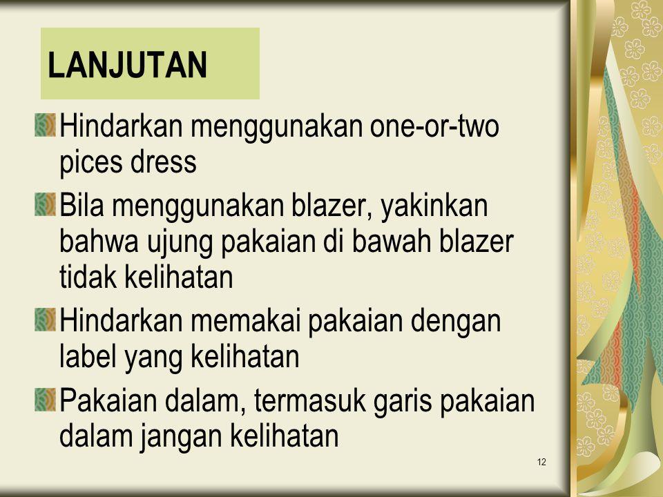 LANJUTAN Hindarkan menggunakan one-or-two pices dress