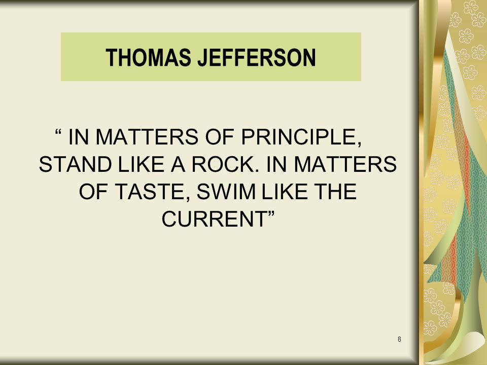 THOMAS JEFFERSON IN MATTERS OF PRINCIPLE, STAND LIKE A ROCK.