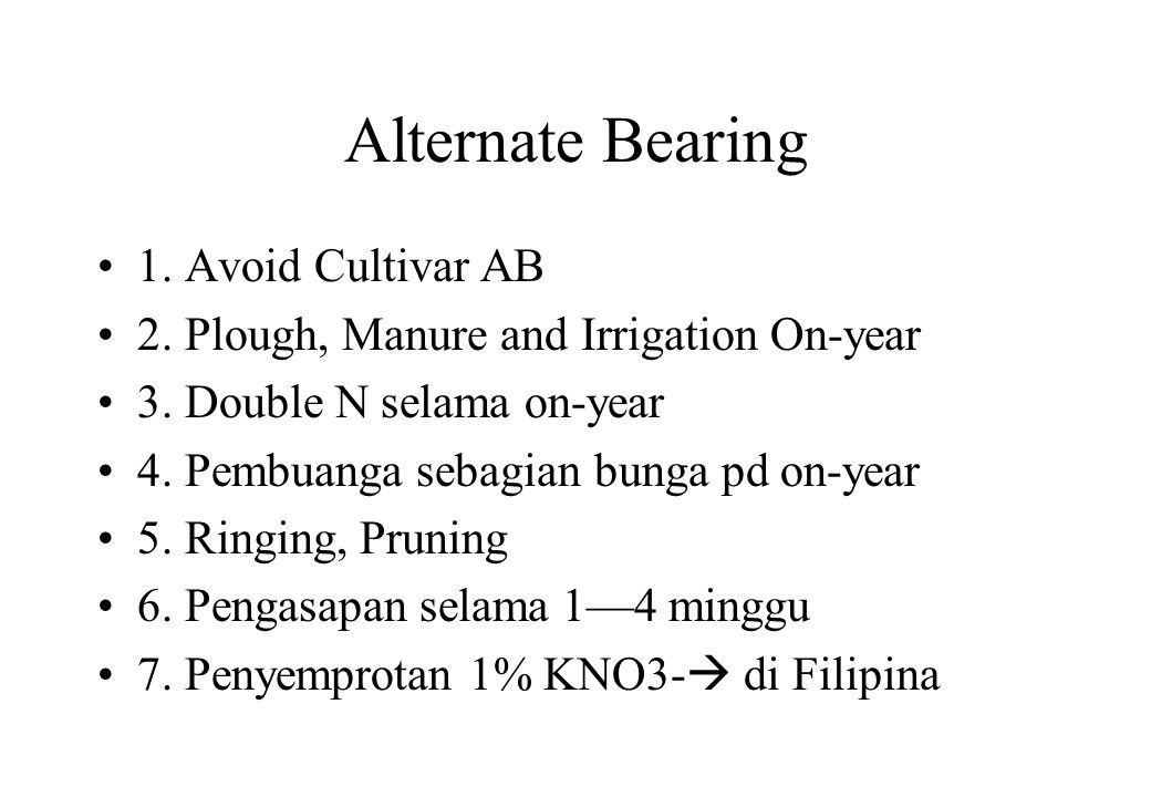Alternate Bearing 1. Avoid Cultivar AB