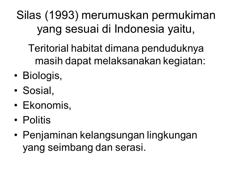 Silas (1993) merumuskan permukiman yang sesuai di Indonesia yaitu,