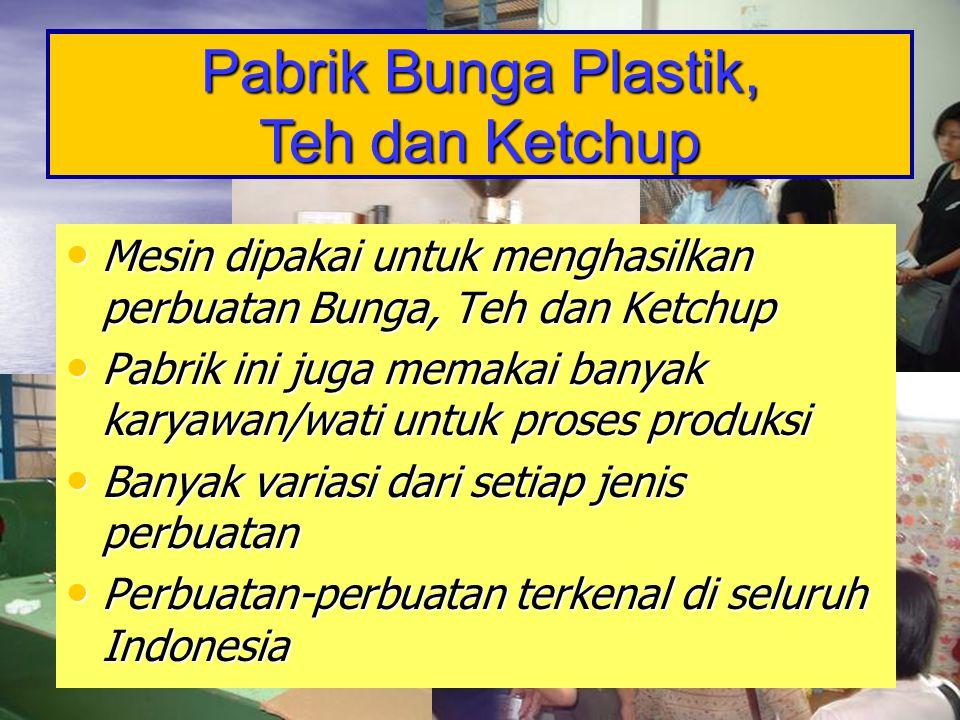 Pabrik Bunga Plastik, Teh dan Ketchup
