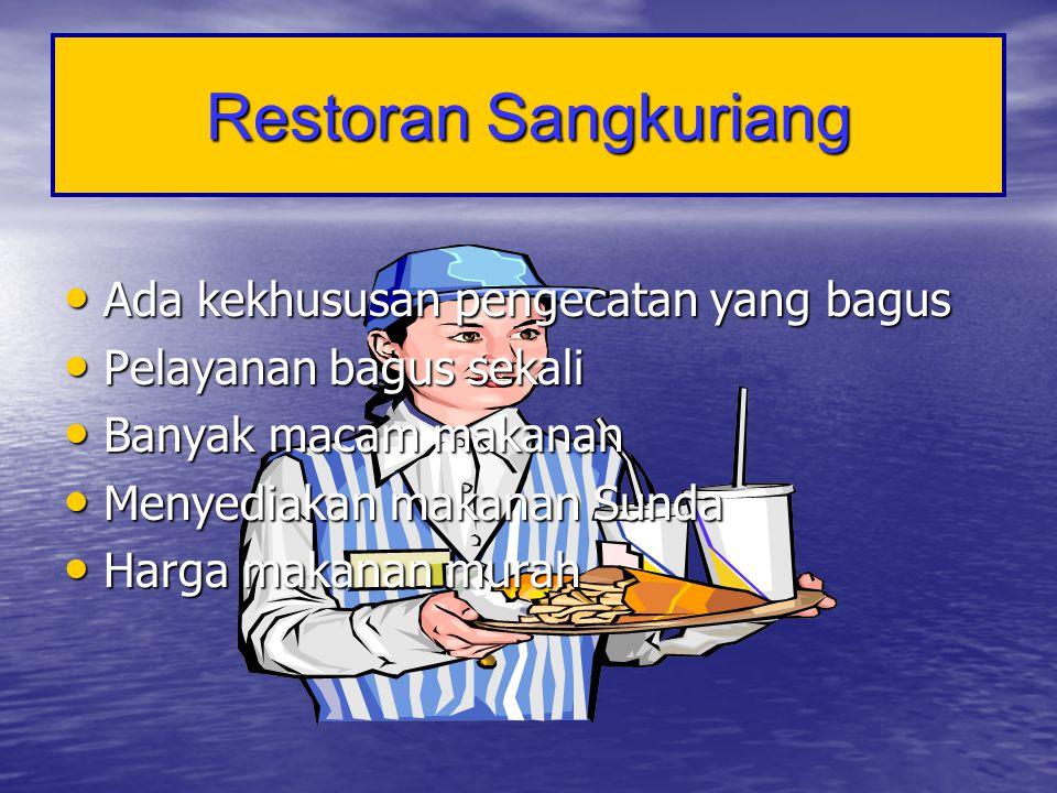 Restoran Sangkuriang Ada kekhususan pengecatan yang bagus