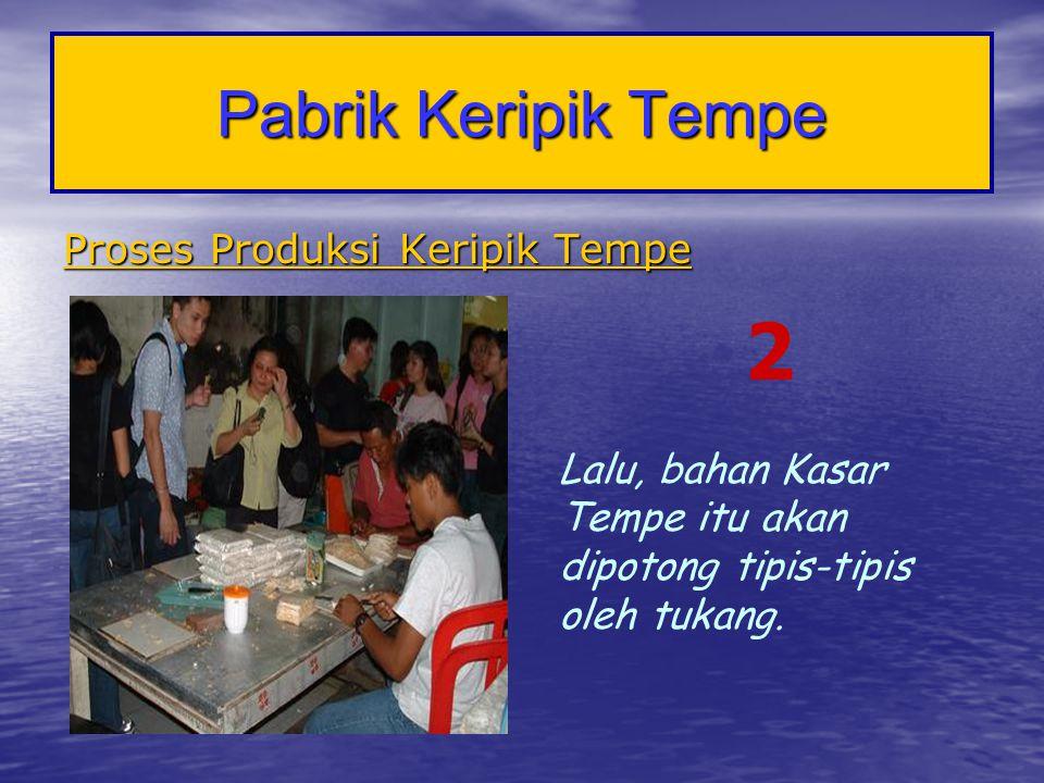 2 Pabrik Keripik Tempe Proses Produksi Keripik Tempe