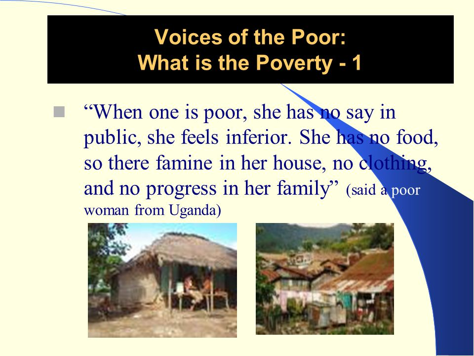 Voices of the Poor: What is the Poverty - 1