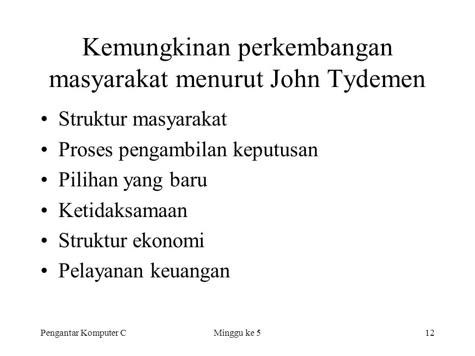 Kemungkinan perkembangan masyarakat menurut John Tydemen