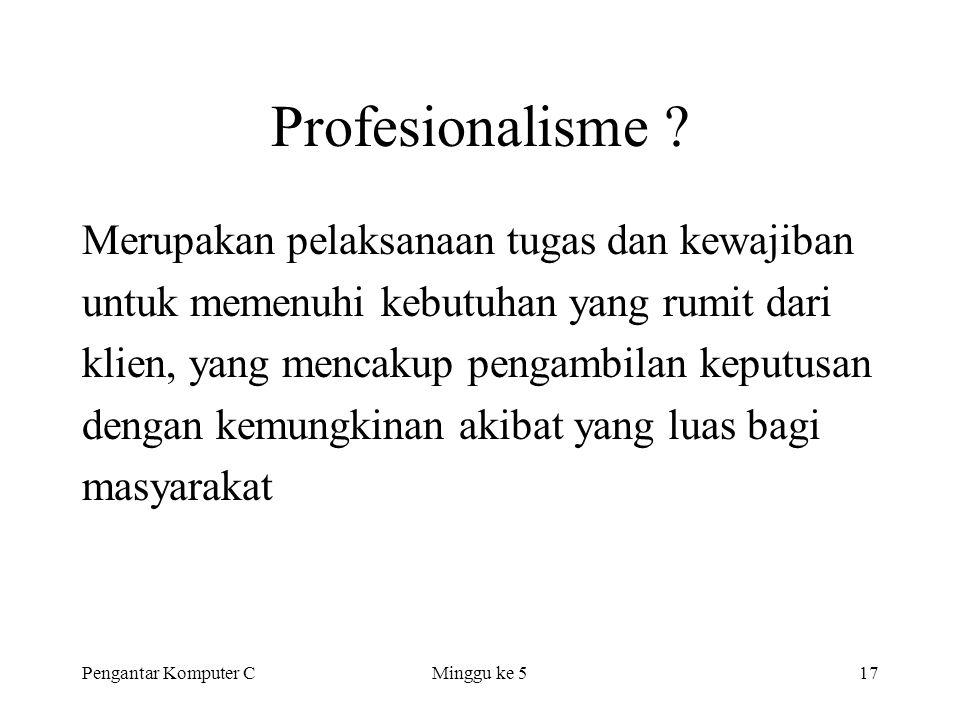 Profesionalisme Merupakan pelaksanaan tugas dan kewajiban